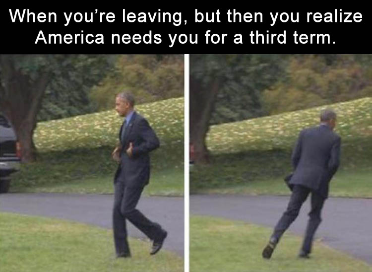 obama-about-to-leave-but-then-america-needs-him-for-a-third-term