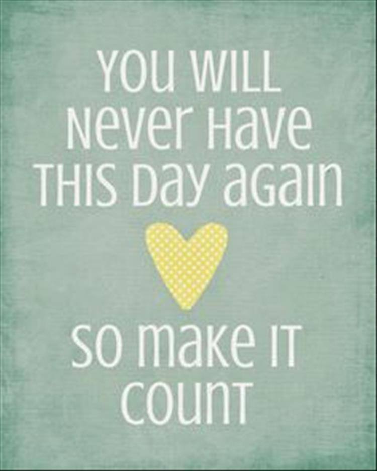 Make Your Day Count Quotes: Quotes Of The Day