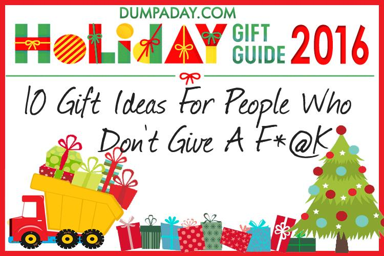 01-dumpaday-2016-holiday-gift-guide-gift-ideas-for-people-who-dont-care