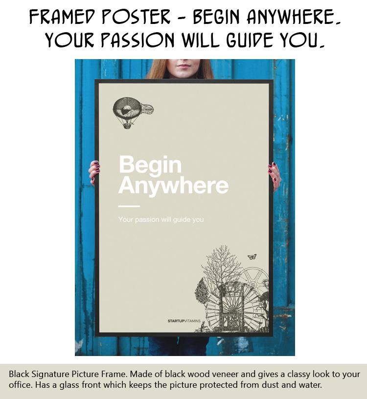 framed-poster-begin-anywhere-your-passion-will-guide-you