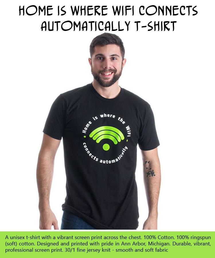 home-is-where-wifi-connects-automatically-t-shirt