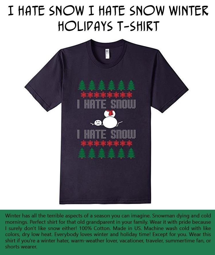 i-hate-snow-i-hate-snow-winter-holidays-t-shirt