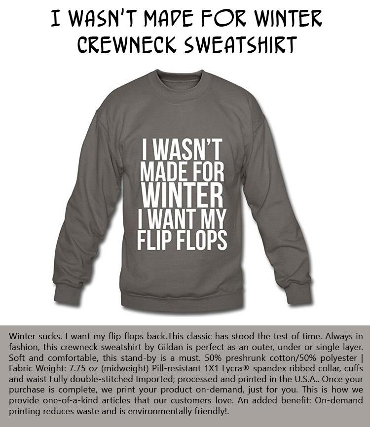 i-wasnt-made-for-winter-crewneck-sweatshirt