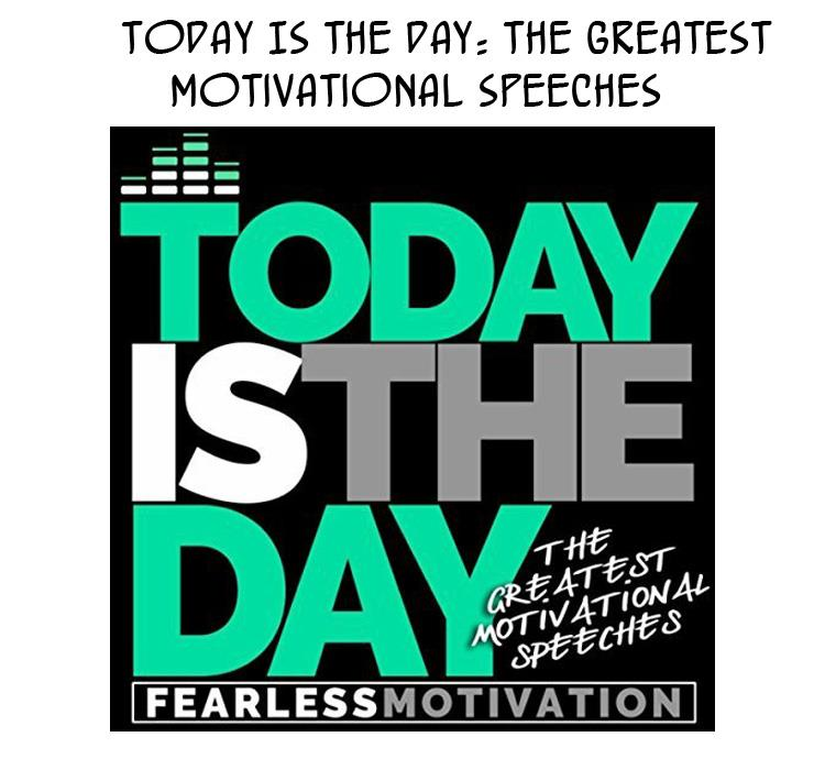 today-is-the-day-the-greatest-motivational-speeches