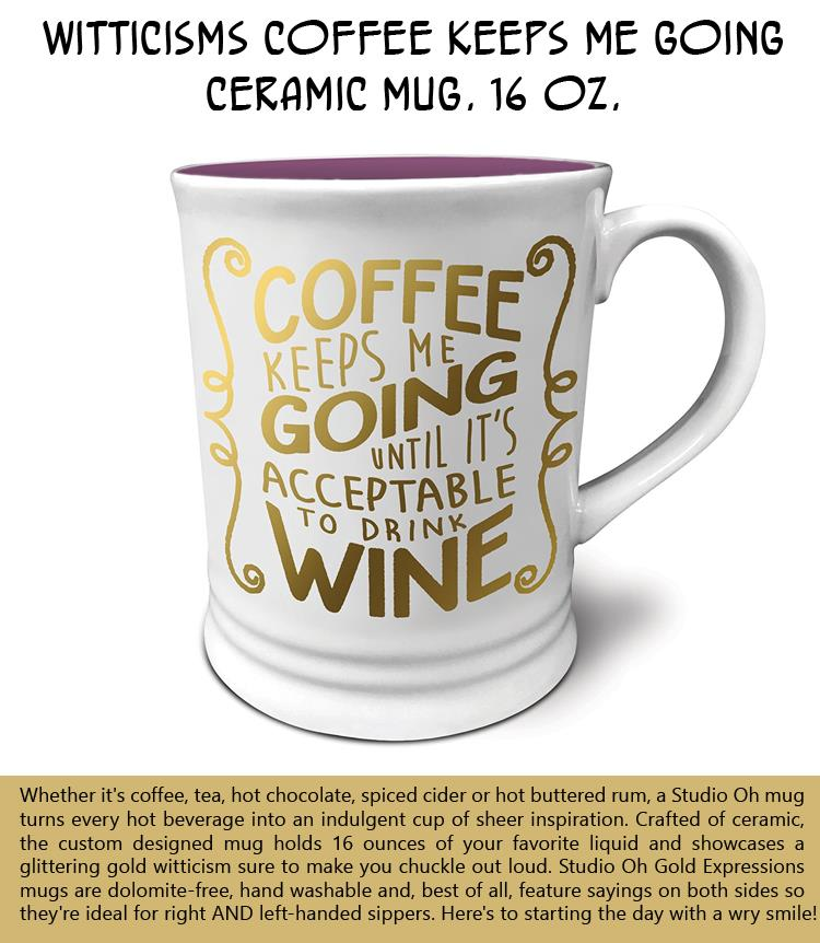 witticisms-coffee-keeps-me-going-ceramic-mug16-oz