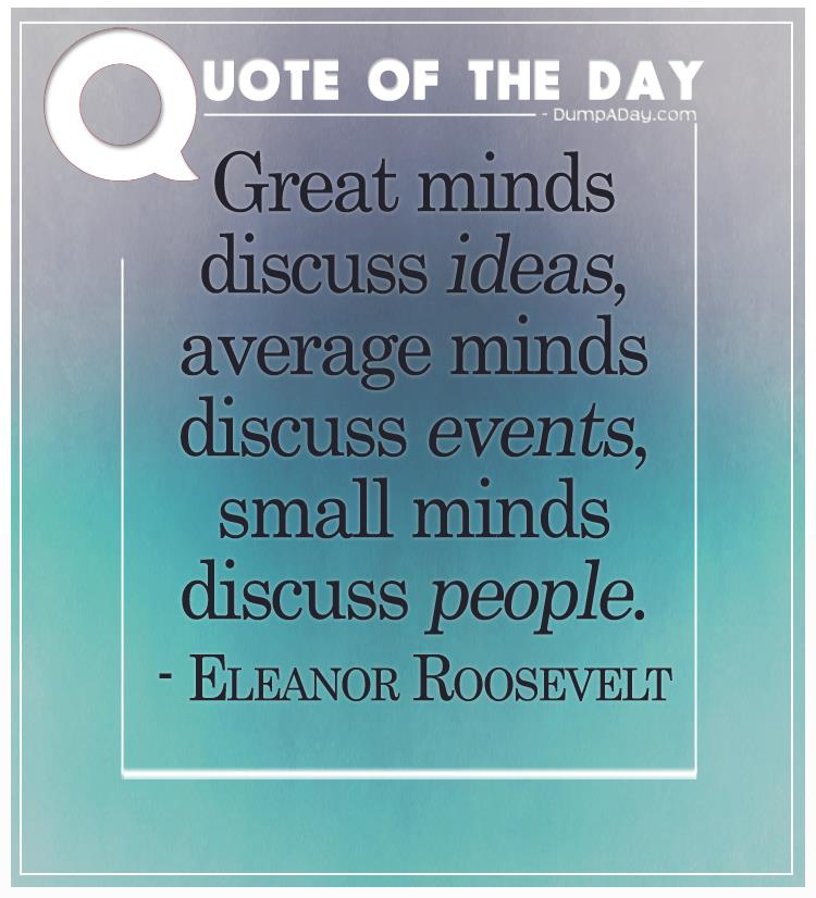 Small Minds Discuss People Quote: Top Ten Quotes Of The Day