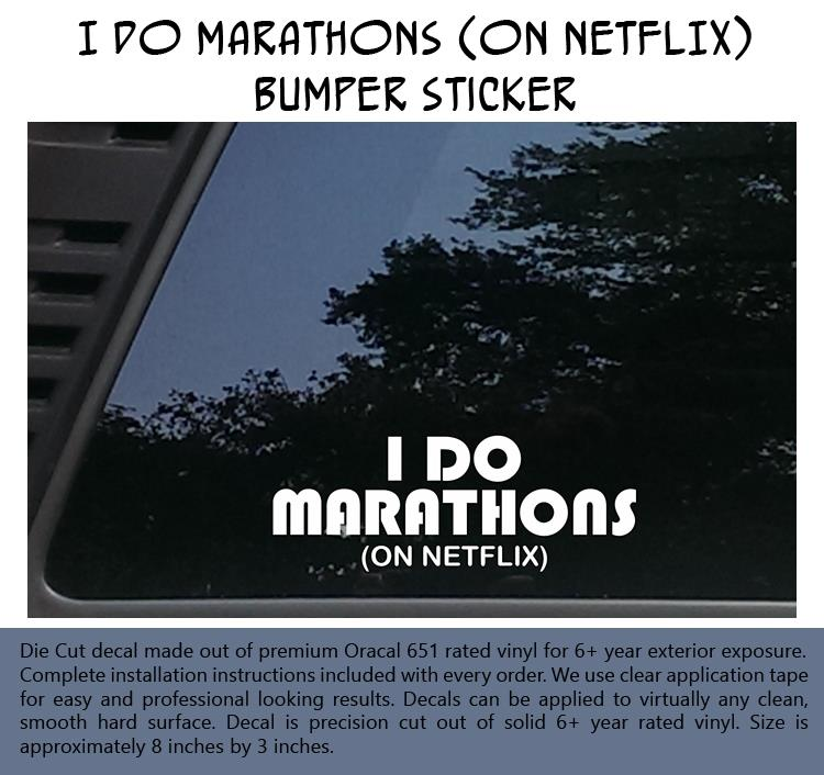 I Do Marathons (ON NETFLIX) Bumper Sticker