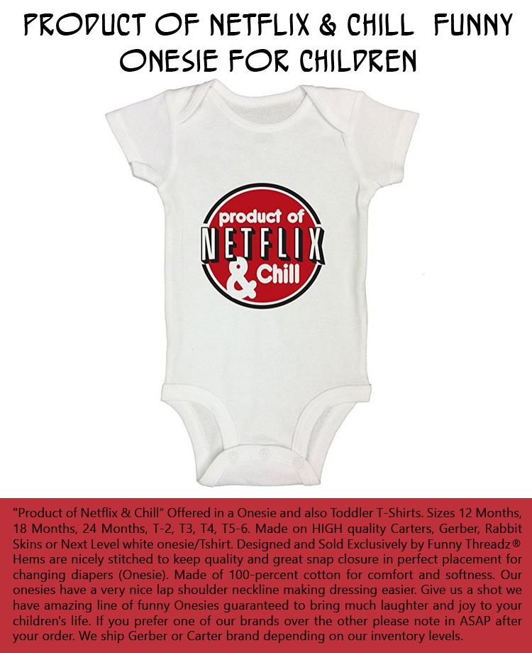 Product of Netflix & Chill Funny Onesie For Children