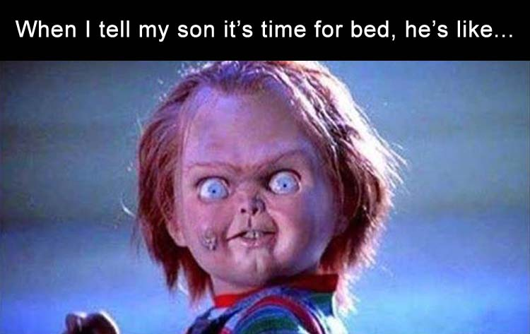 when i tell my kid it's his bedtime he's like