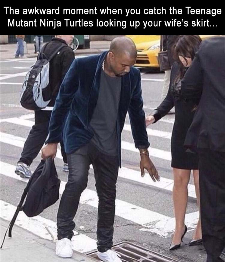 when you catch the ninja turtles looking up your wife's skirt
