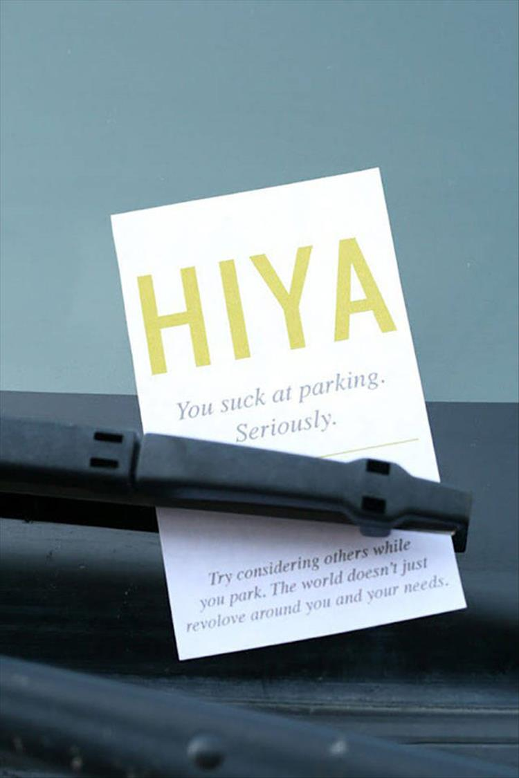 Funny Parking Signs >> Why Do People Think Putting Notes On Cars Will Stop People From Parking Like Idiots 31 Pics