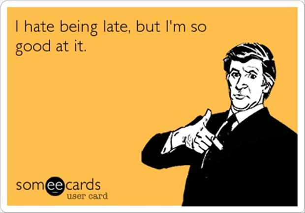 Quotes About Being Late always late, funny quotes   Dump A Day Quotes About Being Late