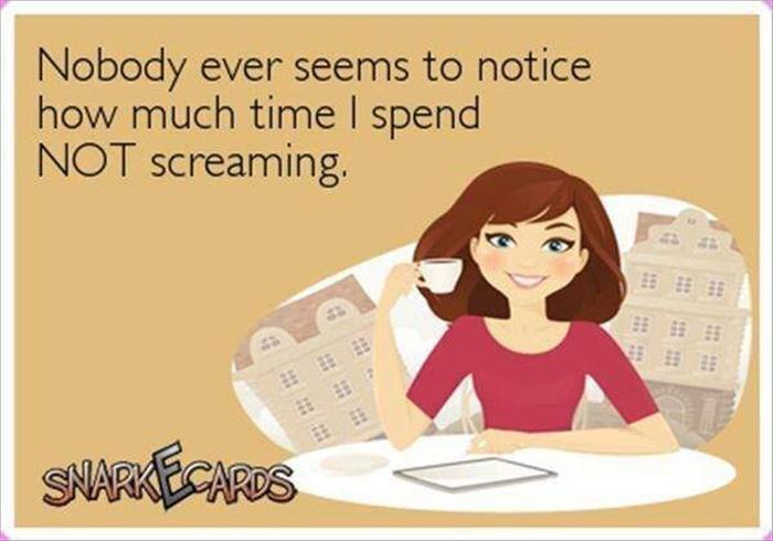 not screaming