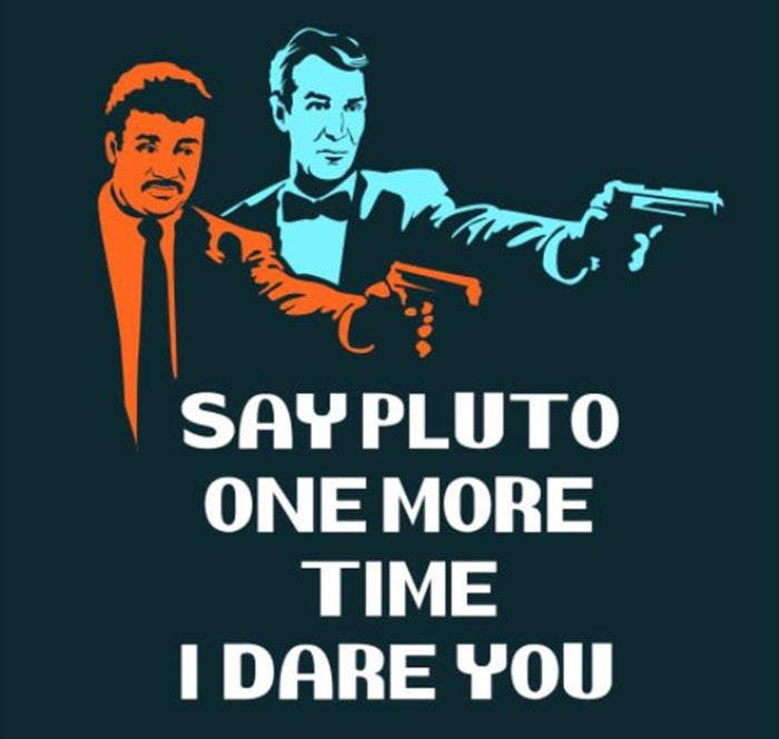 say pluto one more time