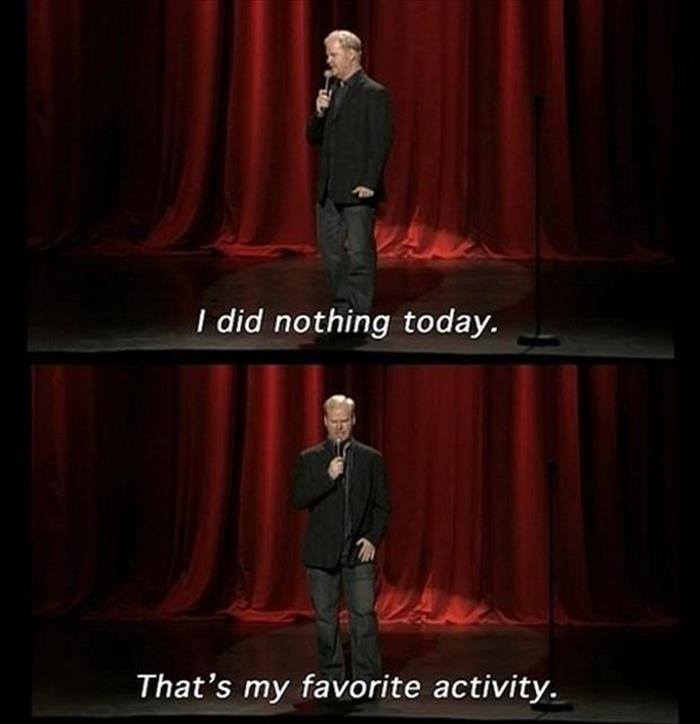 when I do nothing