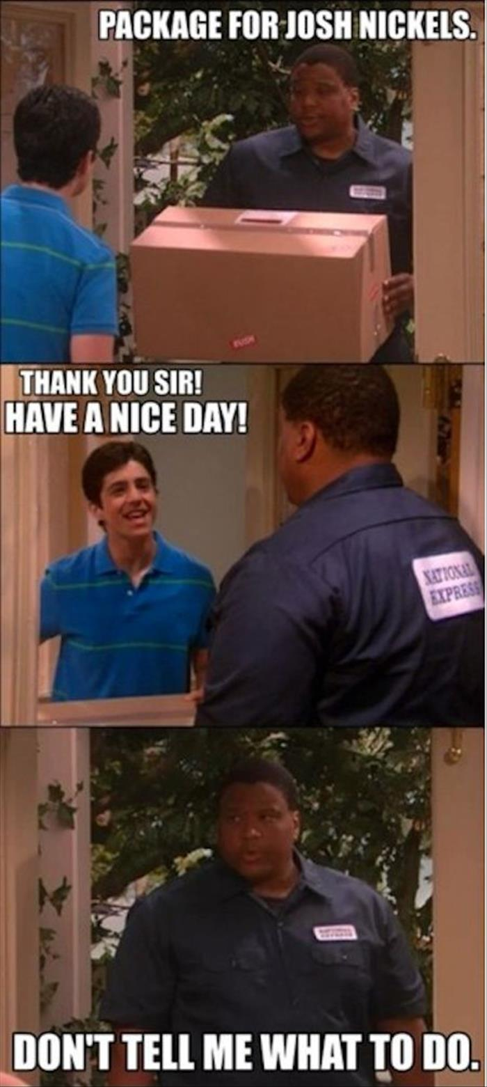 you should have a nice day