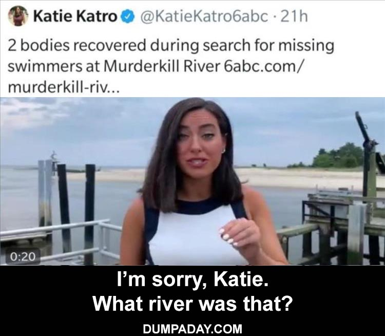 excuse-me-katie-the-what-river.jpg